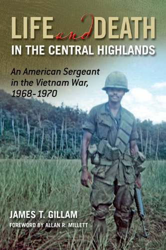 Life and Death in the Central Highlands: An American Sergeant in the Vietnam War, 1968-1970 (North Texas Military Biography and Memoir Series Book 5) (English Edition)