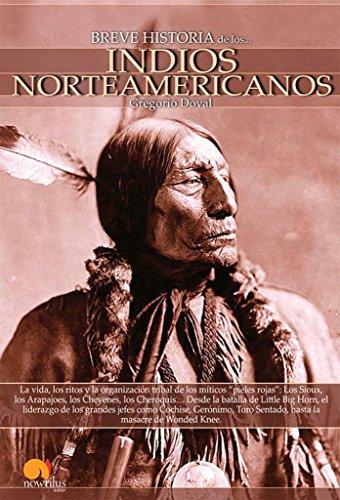Breve Historia De Los Indios Norteamericanos por Gregorio Doval Huecas