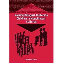 Raising Bilingual-Biliterate Children in Monolingual Cultures (Bilingual Education & Bilingualism)