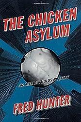 The Chicken Asylum (Alex Reynolds Mystery)