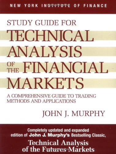 study-guide-to-technical-analysis-of-the-financial-markets-a-comprehensive-guide-to-trading-methods-