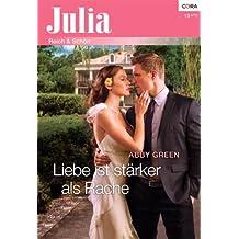 Liebe ist stärker als Rache (Julia 2081)