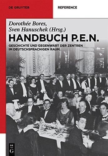 Handbuch PEN: Geschichte und Gegenwart der deutschsprachigen Zentren