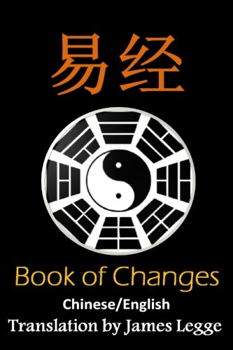 I Ching: Bilingual Edition, English and Chinese: The Book of Change por Fu Xi