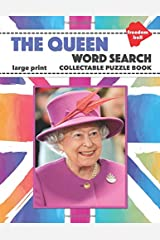 The Queen: Elizabeth II Word Search Large Print Collectable Puzzle Book and British Royal Family Souvenir Paperback