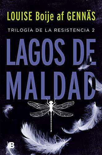Lagos de maldad (Trilogía de la Resistencia 2) de Louise Boije af Gennäs
