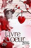 L'ivre Coeur 2016 (La Romance) (French Edition)