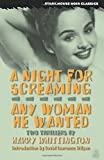 A Night for Screaming / Any Woman He Wanted (Stark House Noir Classics)
