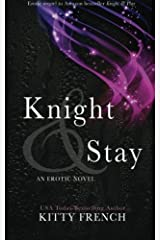 Knight and Stay (Knight Trilogy) Paperback