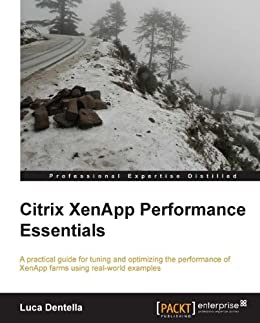 Citrix XenApp Performance Essentials par [Dentella, Luca]