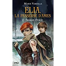 Elia, la passeuse d'âmes - tome 02 : Saison froide (2)