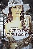 Scarica Libro Due vite in una chat (PDF,EPUB,MOBI) Online Italiano Gratis
