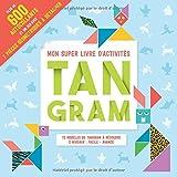 Telecharger Livres Mon super livre d activites tangram Avec plus de 600 autocollants et un jeu avec 7 pieces geometriques a detacher (PDF,EPUB,MOBI) gratuits en Francaise