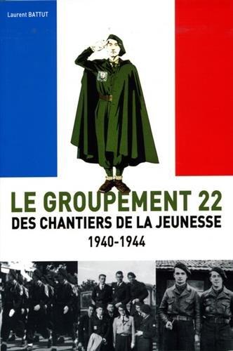 Le Groupement 22 des Chantiers de la Jeunesse 1940-1944
