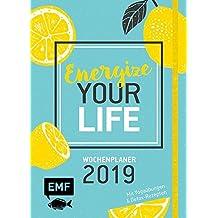 Energize your Life – Wochenplaner 2019: Mit Yogaübungen und Wohlfühlrezepten