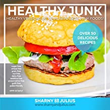 Healthy Junk 1 (Healthy Junk Cookbooks) (English Edition)