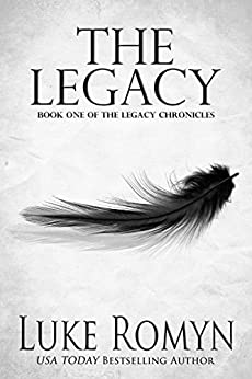 The Legacy (The Legacy Chronicles Book 1) by [Romyn, Luke]
