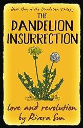 The Dandelion Insurrection: - love and revolution -: Volume 1 (Dandelion Trilogy)