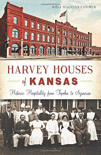 Harvey Houses of Kansas:: Historic Hospitality from Topeka to Syracuse (Landmarks) Syracuse Restaurant