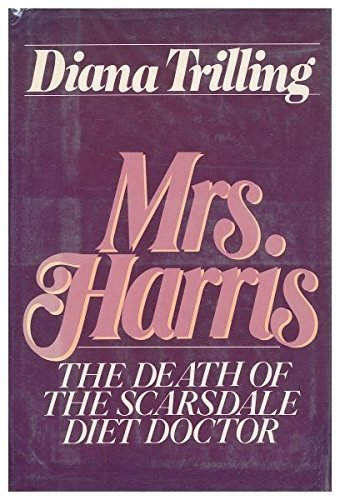 Mrs. Harris: The Death of the Scarsdale Diet Doctor by Diana Trilling (1981-10-01)
