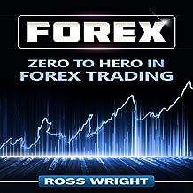 Forex: Zero to Hero in Forex Trading