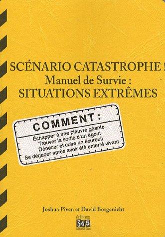 Scénario catastrophe ! Manuel de survie : Situations extrêmes