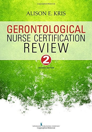 Gerontological Nurse Certification Review, Second Edition by Alison E. Kris RN PhD (2015-05-12)