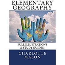 Elementary Geography: Full Illustrations & Study Guides! (English Edition)