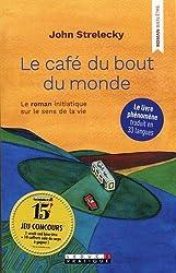 Le café du bout du monde : Le roman initiatique sur le sens de la vie
