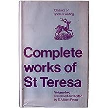 Complete Works of St Teresa of Jesus: v. 2 (Classics of Spiritual Writing)