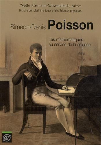 Simeon-Denis Poisson les Mathmatiques au Service de la Science
