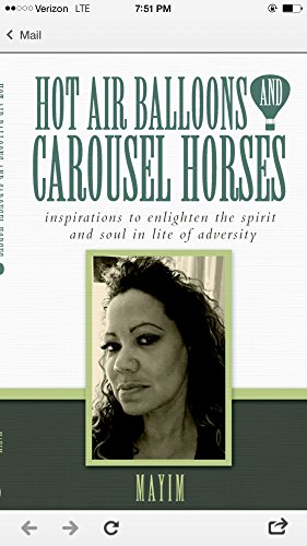 HOT AIR BALLOONS AND CAROSUEL HORSES: Inspirations To Enlighten The Spirit And Soul In Lite Of Adversity (English Edition)