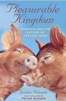 Pleasurable Kingdom: Animals and the Nature of Feeling Good (MacSci) by [Balcombe, Jonathan]