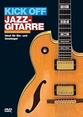 kick-off-jazz-gitarre-ideal-fur-ein-und-umsteiger-dvd