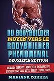 du bodybuilder moyen vers le bodybuilder phenomenal deuxieme edition un guide inspirant pour vous entrainer au bodybuilding avec votre esprit et vos tripes