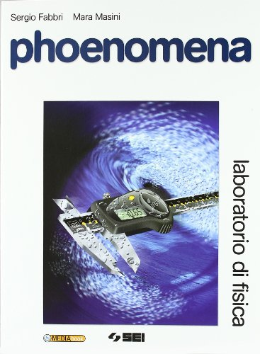 Phoenomena. Laboratorio di fisica. Per le Scuole superiori. Con espansione online