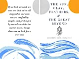 The Sun, Clay, Feathers & The Great Beyond (English Edition)