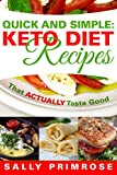 Quick & Simple:Keto Recipes That ACTUALLY Taste Good: Ketogenic Diet Recipes for Weight Loss