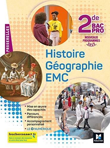 Passerelles - Histoire-Géographie-EMC 2de Bac Pro - Éd. 2019 - Manuel élève