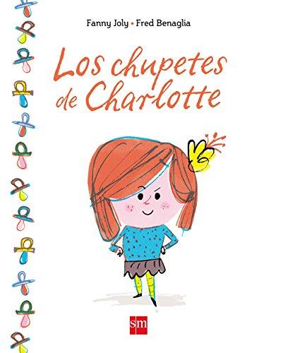 Los chupetes de Charlotte por Fanny Joly