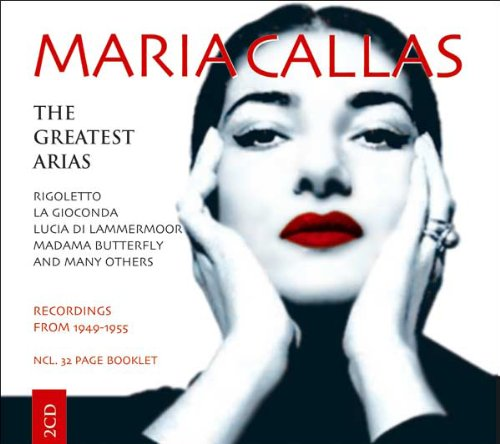 Maria Callas : The Greatest Arias