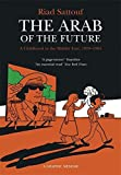 The Arab of the Future: Volume 1: A Childhood in the Middle East, 1978-1984 – A Graphic Memoir by Riad Sattouf (2016-04-07)