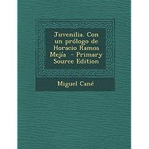 Juvenilia. Con Un Prologo de Horacio Ramos Mejia (Primary Source)