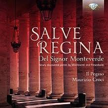 Monteverdi & Frescobaldi: Salve Regina, Newly Discovered Pieces