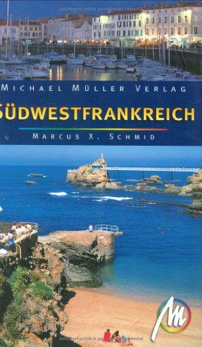 Südwestfrankreich: Reisehandbuch mit vielen praktischen Tipps
