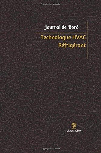 Technologue HVAC Réfrigérant Journal de bord: Registre, 100  pages, 15,24 x 22,86 cm