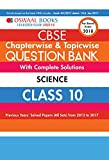 #4: Oswaal CBSE Chapterwise and Topicwise Question Bank with Complete Solutions for Class 10 Science (For March 2018 Exam)