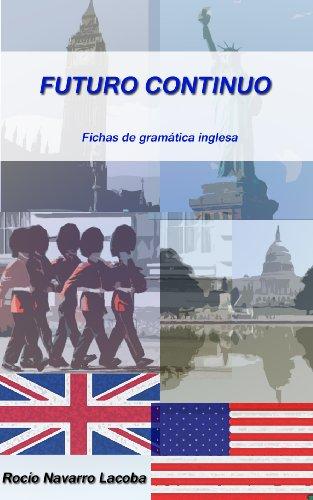 Futuro continuo / Future continuous (Fichas de gramática inglesa) por Rocío Navarro Lacoba
