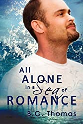 All Alone in a Sea of Romance by B. G. Thomas (2012-10-05)