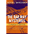 THE RAILWAY MYSTERIES - Complete Collection: 28 Titles in One Volume (Including The Thorpe Hazell Detective Tales & Other Thrilling Stories On and Off ... a Tight Fix, A Warning in Red and many more